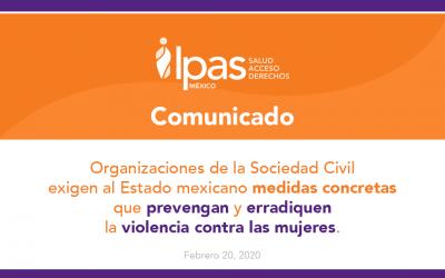 Organizaciones de la Sociedad Civil exigen al Estado mexicano medidas concretas que prevengan y erradiquen la violencia contra las mujeres.