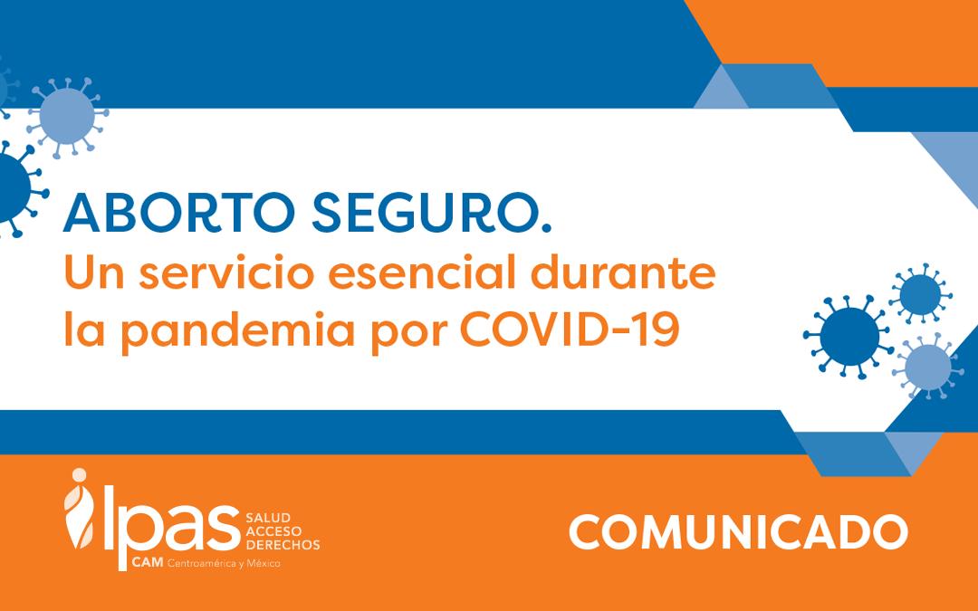 ABORTO SEGURO. Un servicio esencial durante la pandemia por COVID-19