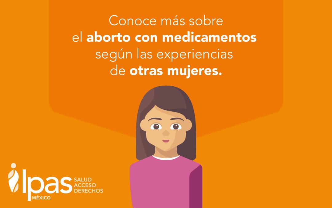 Aborto seguro, de voz de las mujeres que usaron medicamentos
