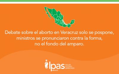 Debate sobre el aborto en Veracruz solo se pospone, ministros se pronunciaron contra la forma, no el fondo del amparo