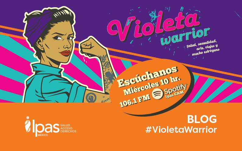 Llega Violeta Warrior, el proyecto radiofónico de Ipas CAM